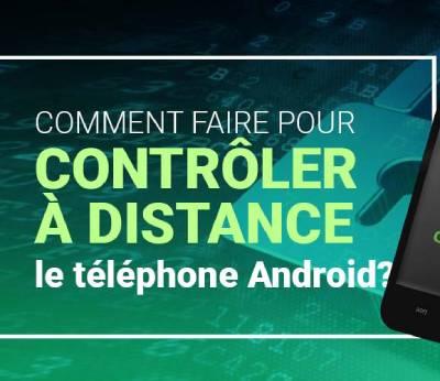Comment espionner un téléphone Android à distance ?