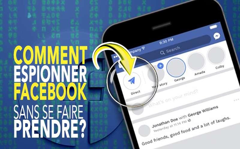 Comment espionner un compte Facebook sans se faire prendre